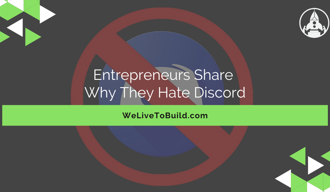 Entrepreneurs share why they hate Discord