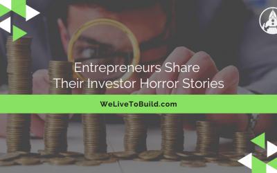 Entrepreneurs share their investor horror stories