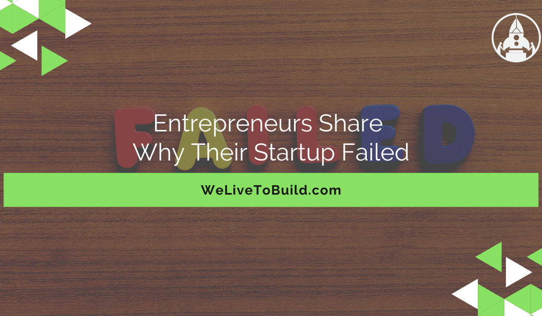 Entrepreneurs share why their startup failed