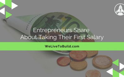 Entrepreneurs share about taking their first salary