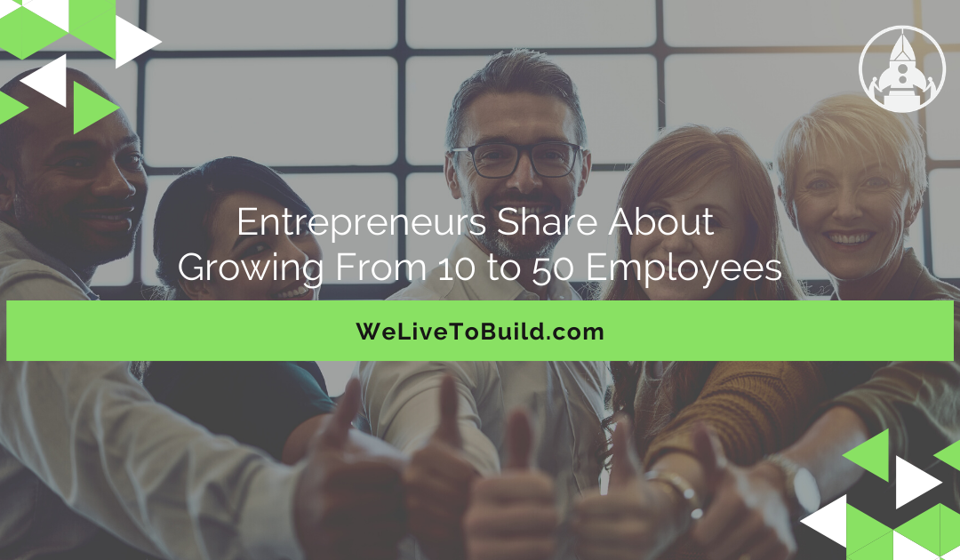 Entrepreneurs share about growing from 10 to 50 employees