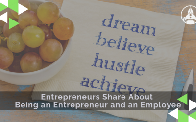 Entrepreneurs Share About Being an Entrepreneur and an Employee