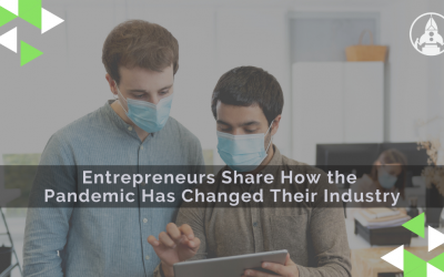 Entrepreneurs share how the pandemic has changed their industry